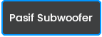 Pasif-Subwoofer.png (958 b)
